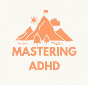 Mastering ADHD