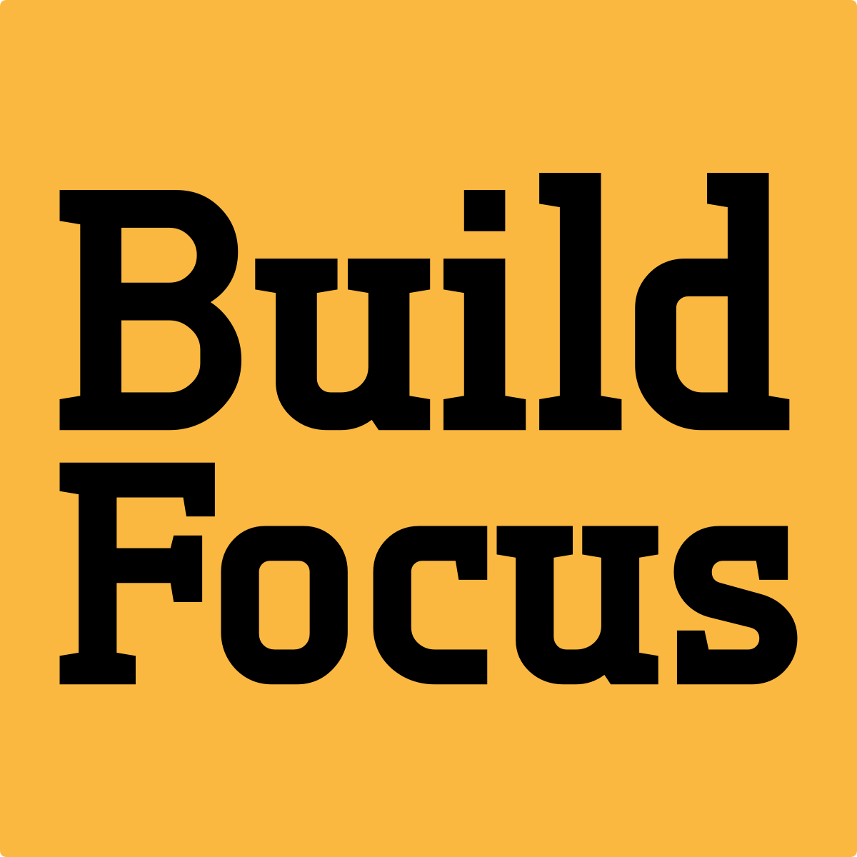 Build Focus